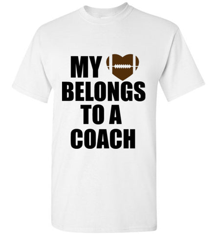 My Heart Belongs to a Coach T-Shirt