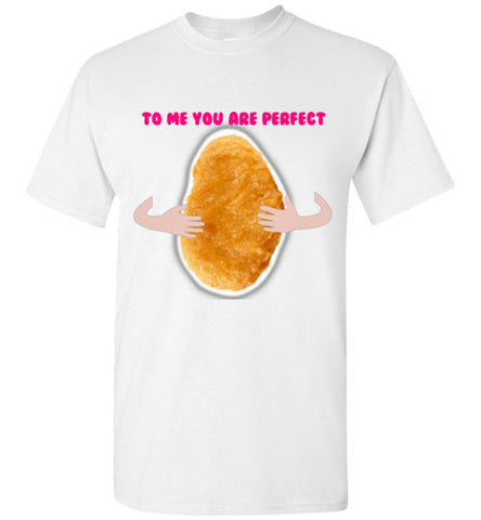 To Me You are Perfect T-Shirt