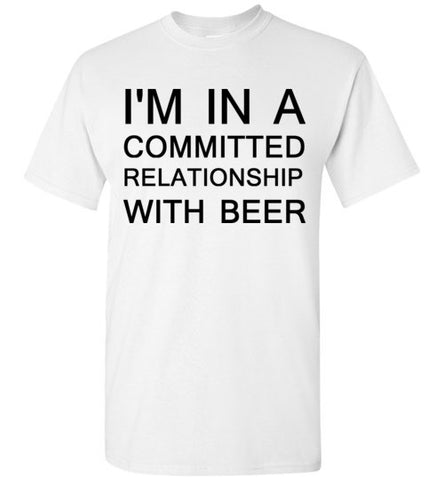 I'm in a Committed Relationship with Beer