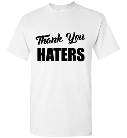 Thank You Haters T-Shirt