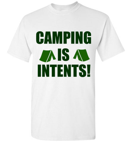 Camping is Intents! T-Shirt