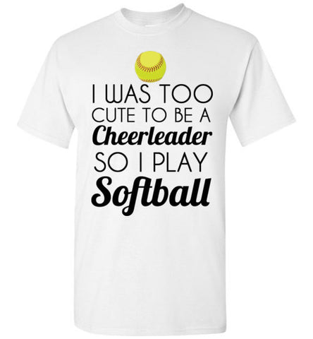 I Was Too Cute to Be a Cheerleader so I Play Softball