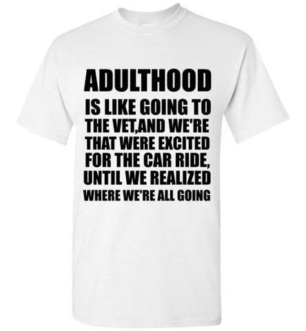 Adulthood Car Ride T-Shirt