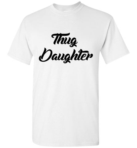 Thug Daughter T-Shirt