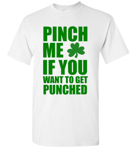 Pinch Me If You Want To Get Punched T-Shirt