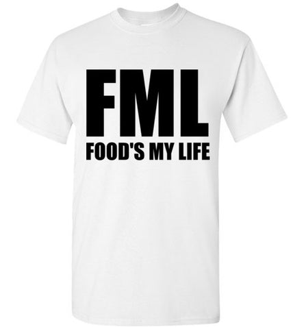 FML Food's My Life T-Shirt