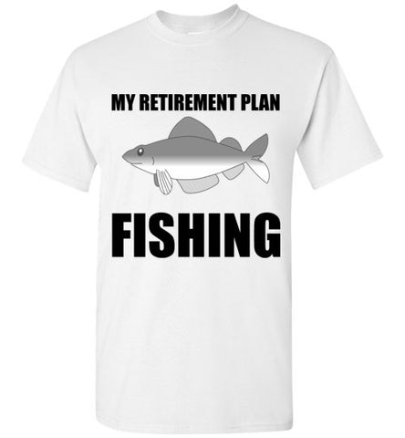 My Retirement Plan Fishing T-Shirt