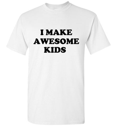 I Make Awesome Kids T-Shirt