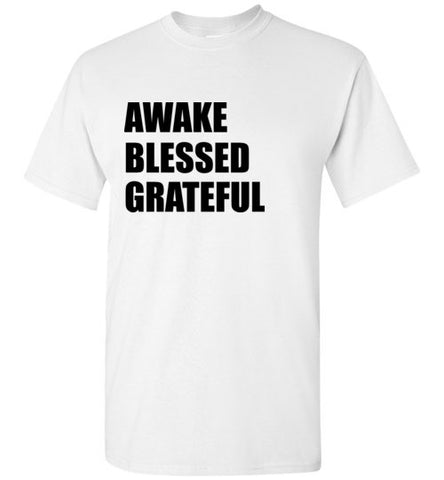 Awake Blessed Grateful T-Shirt