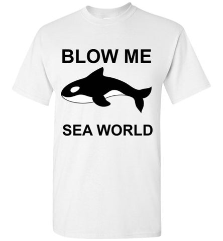 Blow Me Sea World T-Shirt
