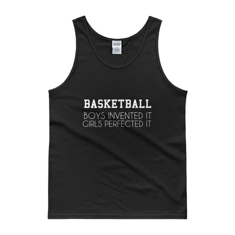 Basketball Boys Invented It Girls Perfected It Tank top