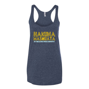 Hakuna Masquata It Means Nice Booty Triblend Racerback