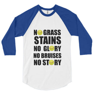 No Grass Stains No Glory No Bruises No Story Softball 3/4 sleeve raglan shirt