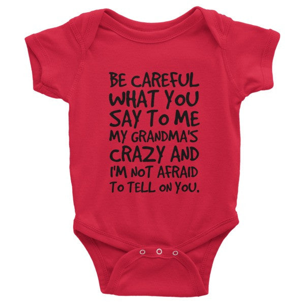Be Careful What You Say To Me My Grandma's Crazy Onesie