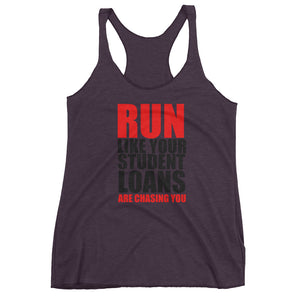 Run Like Your Student Loans are Chasing You Women's tank top