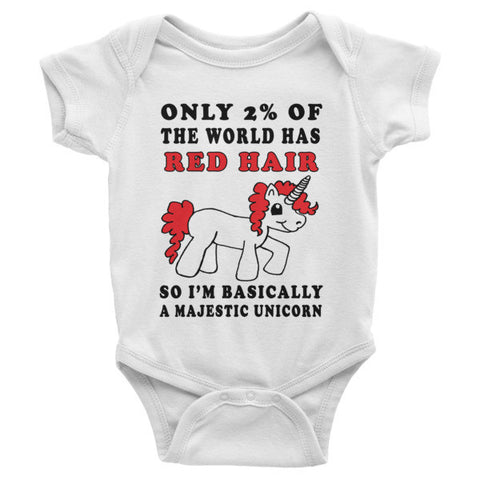 Only 2% of the World Has Red Hair So I'm Basically a Majestic Unicorn Infant  one-piece