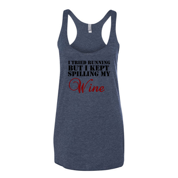 I Tried Running But I Kept Spilling My Wine Women's tank top