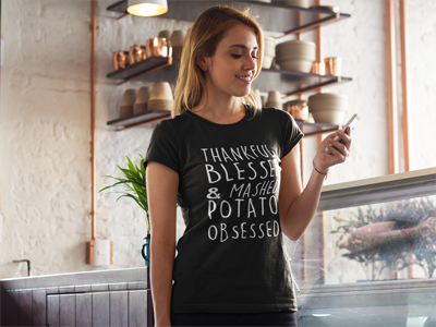 Thankful Blessed and Mashed Potato Obsessed Shirt