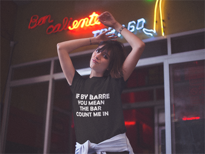If By Barre You Mean The Bar Count Me In T-Shirt