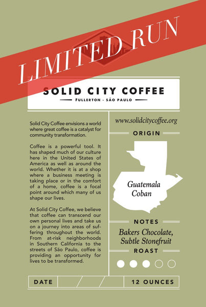 Limited Run - Guatemala Coban