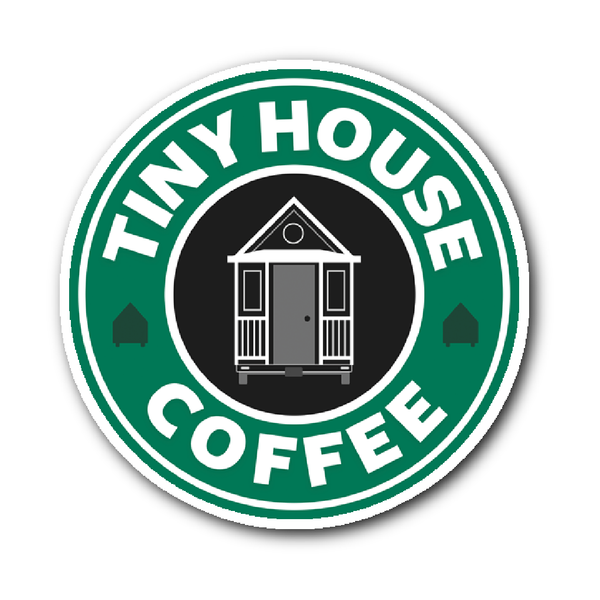 Tiny House Coffee Sticker | Tiny Houses Inside