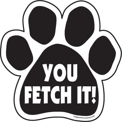 You fetch it! Paw Magnet