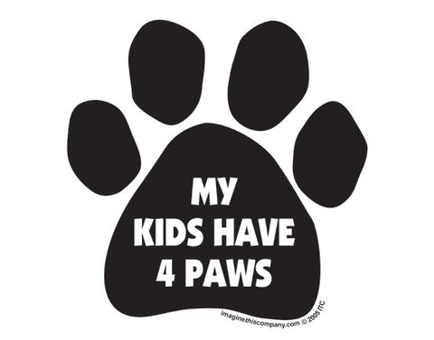 My Kids Have 4 Paws Magnet