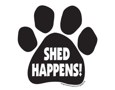 Shed Happens Paw Decal