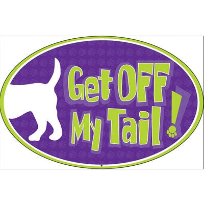 Off My Tail - Oval Magnet