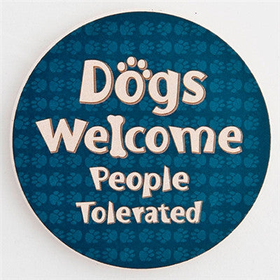 Dogs Welcome People Tolerated - Car Coaster - BPaWed Pals, LLC