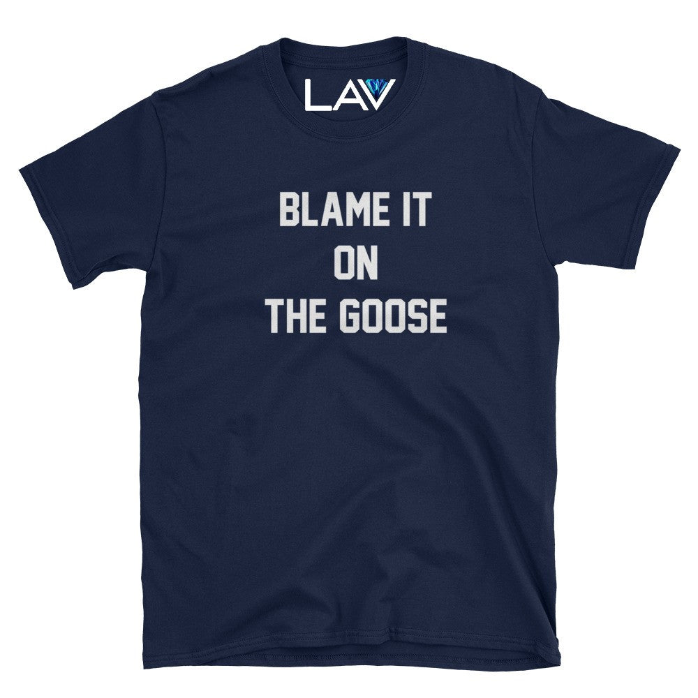 BLAME IT ON THE GOOSE | LAV