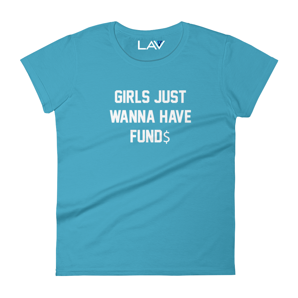 GIRLS JUST WANNA HAVE FUND$ | LAV