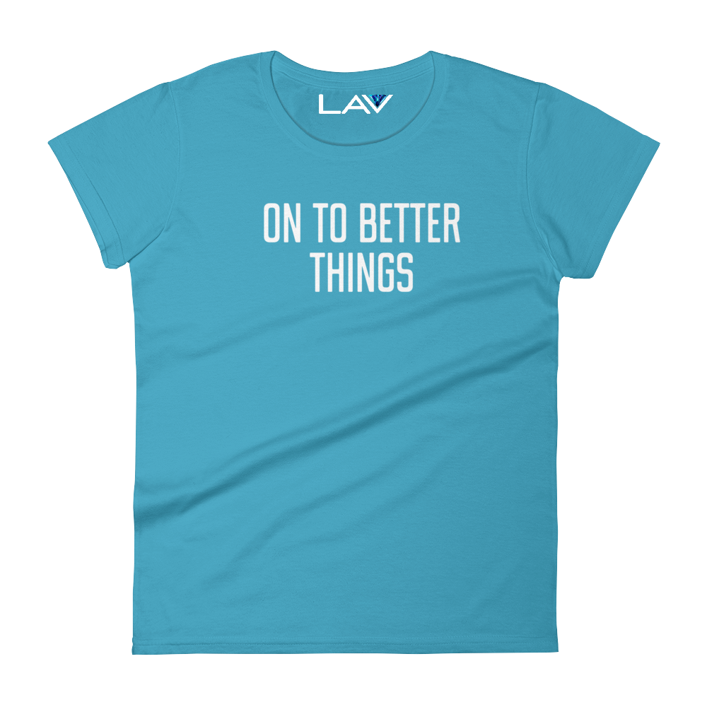 ON TO BETTER THINGS | LAV