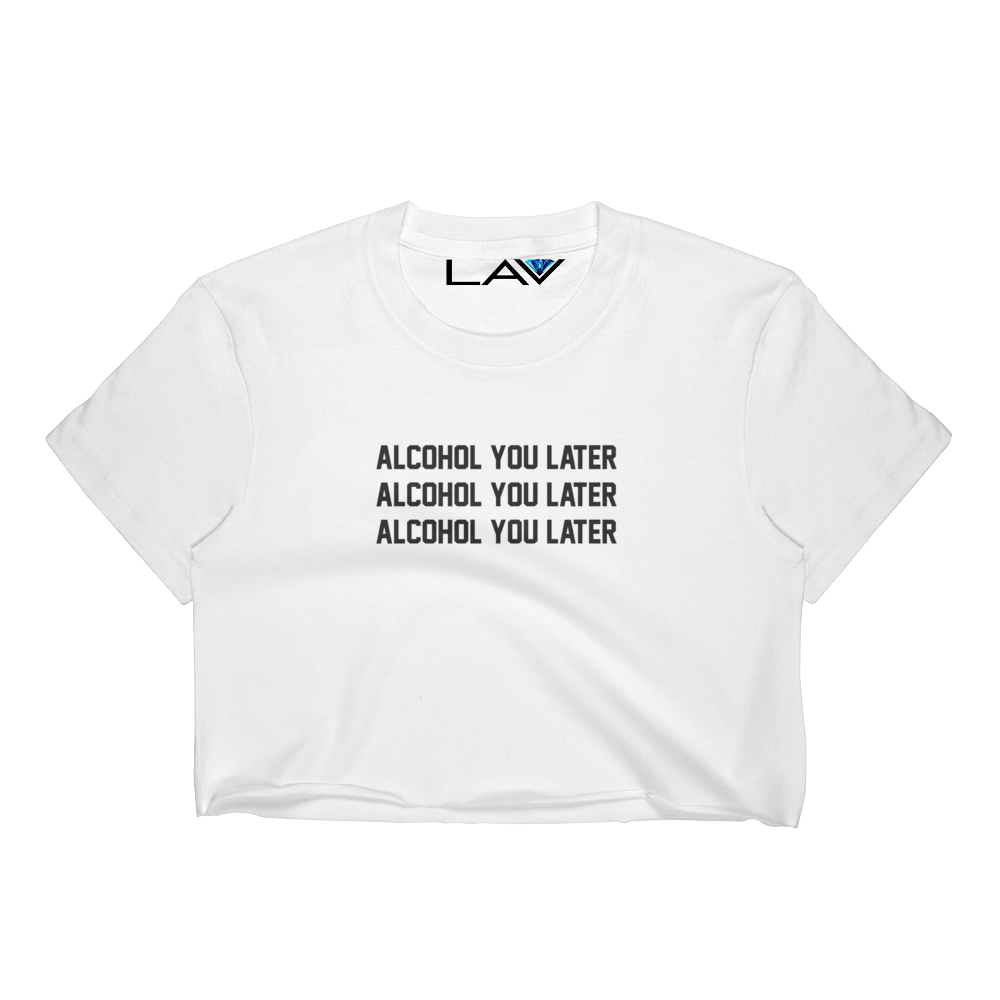 ALCOHOL YOU LATER LATER | LAV