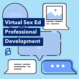 Virtual Sex Ed Professional Development
