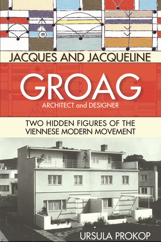 Jacques and Jacqueline Groag, Architect and Designer