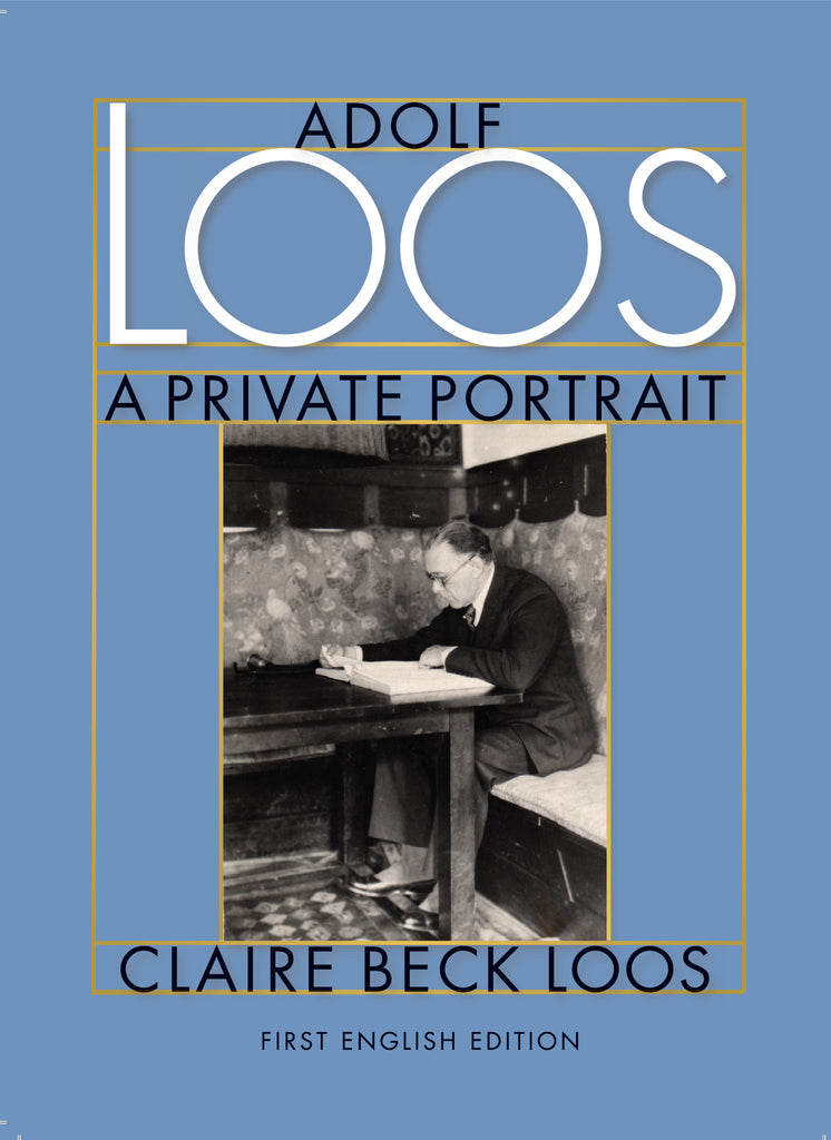 Adolf Loos—A Private Portrait