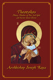 Theotokos: Mary, Mother of Our Lord God and Savior Jesus Christ