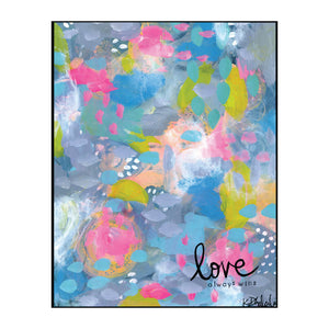 Love Always Wins Art Print