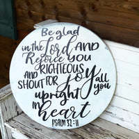 Psalm 32:11 Round wood sign; psalms; scripture sign; word sign