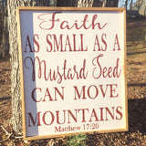 Faith as  small as a mustard seed; Matthew 17:20; Scripture signs; hand painted wood sign
