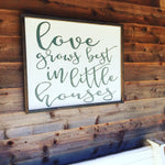 Love grows best; little houses; wood sign; framed wood sign