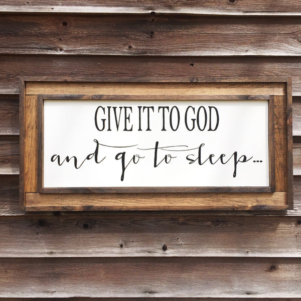 Give It To God Wood Sign