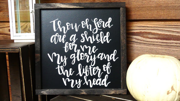 Thou oh Lord; psalm 3:3 wood sign