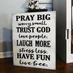 Pray big hand painted wood sign