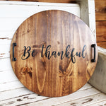 Be Thankful Wood Serving Tray/ Lazy Susan