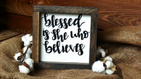 Blessed is she who believes