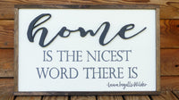 Home is the nicest word there is; 3D wood sign