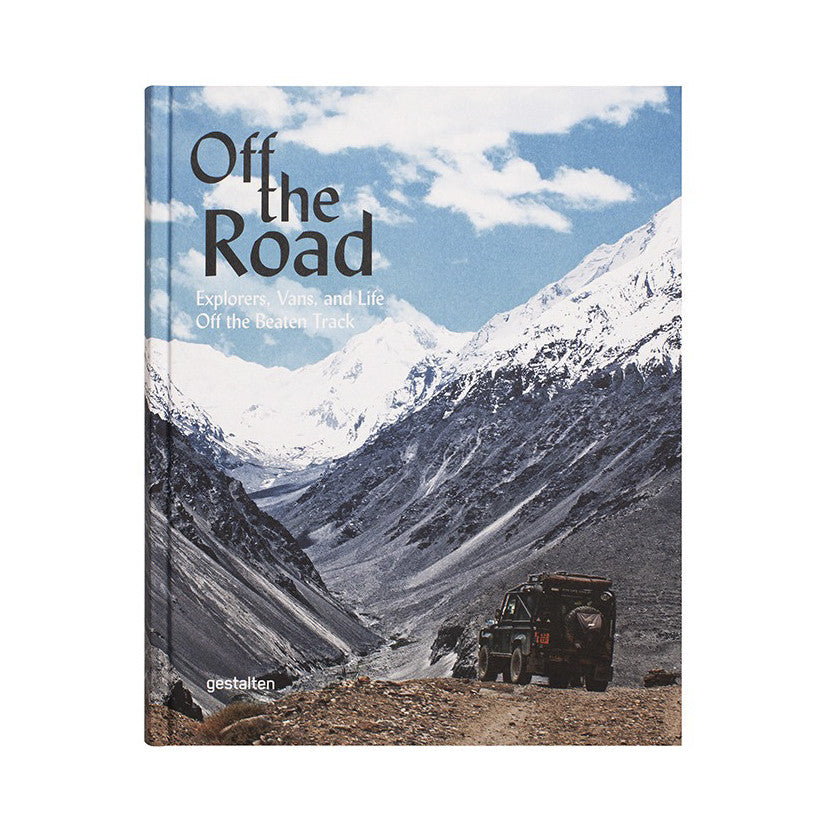 Off the Road - Explorers, Vans and Life Off the Beaten Track