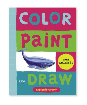 SEA ANIMALS: Color Paint & Draw Activity Book by Crocodile Creek